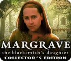 Jogo Margrave: The Blacksmith's Daughter Collector's Edition