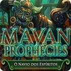 Jogo Mayan Prophecies: O Navio dos Espíritos