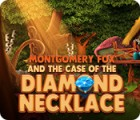 Jogo Montgomery Fox and the Case Of The Diamond Necklace