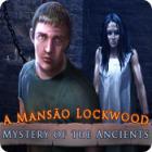 Jogo Mystery of the Ancients: A Mansão Lockwood
