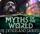 Jogo Myths of the World: Of Fiends and Fairies