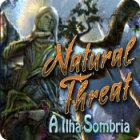 Jogo Natural Threat: A Ilha Sombria