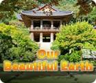 Jogo Our Beautiful Earth