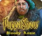 Jogo PuppetShow: Bloody Rosie
