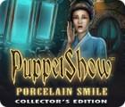 Jogo PuppetShow: Porcelain Smile Collector's Edition