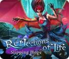 Jogo Reflections of Life: Slipping Hope