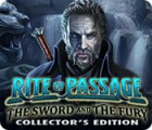 Jogo Rite of Passage: The Sword and the Fury Collector's Edition