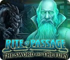 Jogo Rite of Passage: The Sword and the Fury