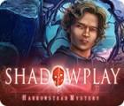 Jogo Shadowplay: Harrowstead Mystery