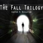Jogo The Fall Trilogy Chapter 3: Revelation