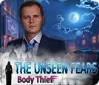 Jogo The Unseen Fears: Body Thief