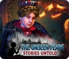 Jogo The Unseen Fears: Stories Untold