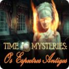 Jogo Time Mysteries: Os Espectros Antigos