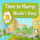 Jogo Time to Hurry: Nicole's Story