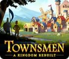 Jogo Townsmen: A Kingdom Rebuilt
