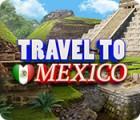 Jogo Travel To Mexico