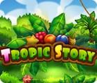 Jogo Tropic Story