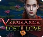 Jogo Vengeance: Lost Love