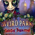 Jogo Weird Park: Contos Bizarros