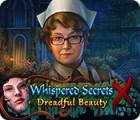 Jogo Whispered Secrets: Dreadful Beauty