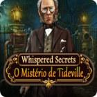 Jogo Whispered Secrets: O Mistério de Tideville